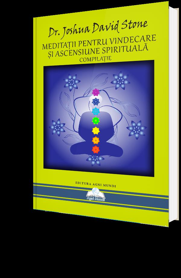Meditatii pentru vindecare si ascensiune spirituala (Editia a II-a)