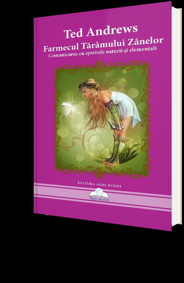 Farmecul taramului zanelor - Comunicarea cu spiritele naturii si elementali
