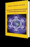 Mesaje de la Maestrii Ascensionati - O misiune importanta: Romania - Vol. IV